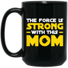 Image of The Force is Strong Black Mug - Sweet Dragon Mama