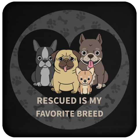 Rescued is My Favorite Breed Coaster