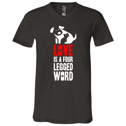 Love is a Four Legged Word Bella + Canvas Unisex Jersey SS V-Neck T-Shirt