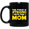 Image of The Force is Strong Black Mug