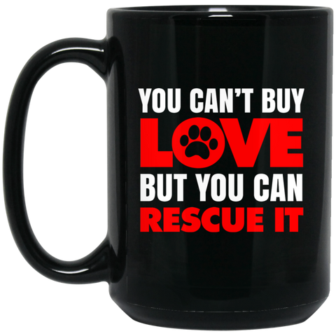 You Can't Buy Love 15 oz. Black Mug