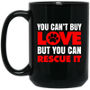 Image of You Can't Buy Love 15 oz. Black Mug