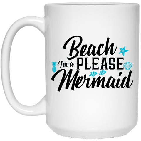 Beach Please, Mermaid 15 oz. White Mug