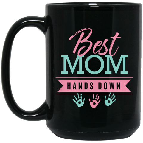 """Best Mom Hands Down"" Black Mugs"