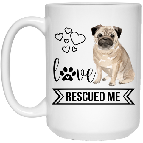 Pug Love Rescued Me 15 oz. White Mug - Sweet Dragon Mama