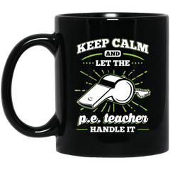 Let the PE Teacher Handle it 11 oz. Black Mug