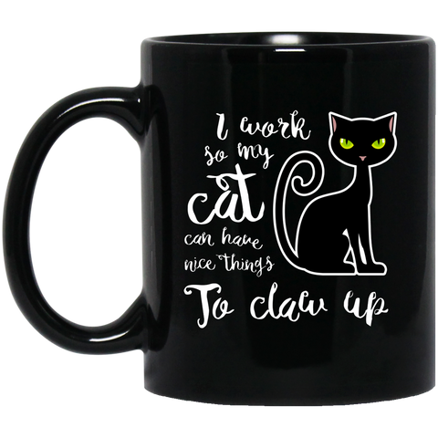 I work so my cat....11 oz. Black Mug