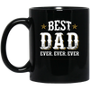 Image of Best Dad Ever Ever Ever Black Mugs