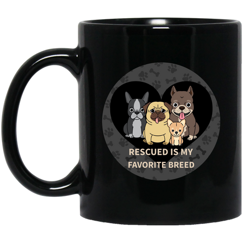 Rescued is My Favorite Breed 11oz black mug