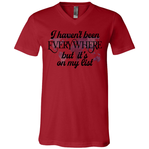 Haven't Been Everywhere..On My List 3005 Bella + Canvas Unisex Jersey SS V-Neck T-Shirt