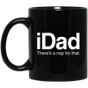 Image of iDad There's a Nap for That Mugs