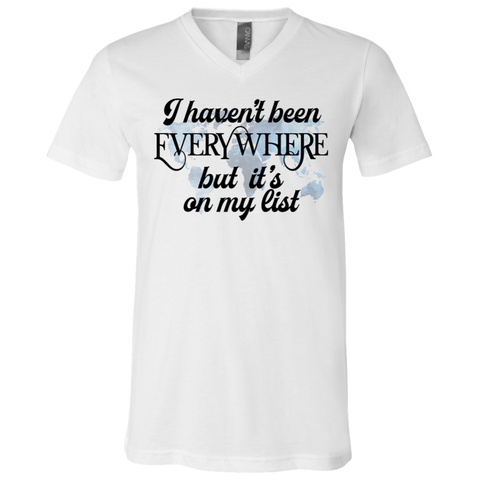 I Haven't Been Everywhere White V-Neck T-Shirt