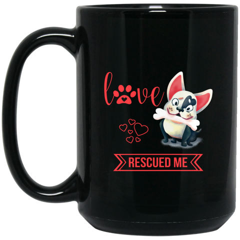 Love Rescued Me 15 oz. Black Mug