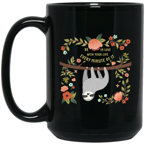 Be in Love with your Life 15 oz. Black Mug