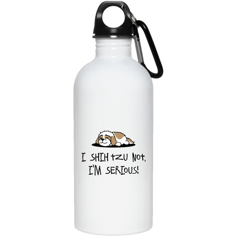 I Shih Tzu Not.. 20 oz. Stainless Steel Water Bottle