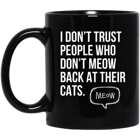 I Don't Trust People 11 oz. Black Mug