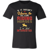 Image of If it Doesn't Have to Do With Riding Horses Bella Unisex  Short-Sleeve T-Shirt