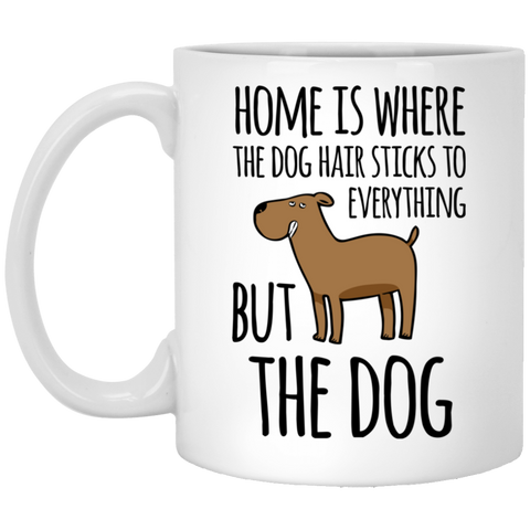 Home is Where the Dog Hair 11 oz. White Mug