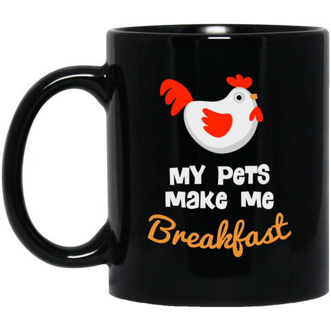 My Pets Make Me Breakfast Mug