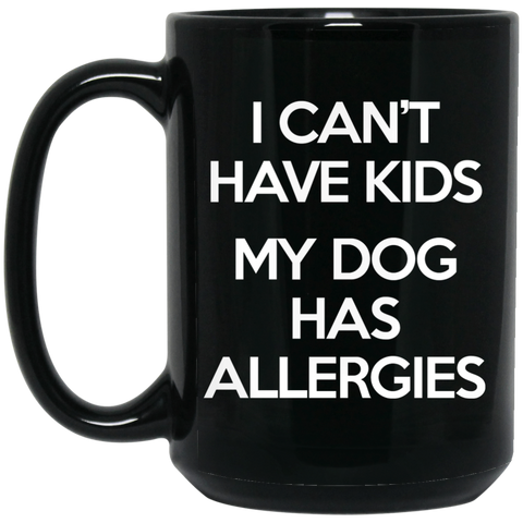 "My Dog Has Allergies"" Black Mugs"