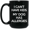 "Image of My Dog Has Allergies"" Black Mugs"