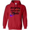 Image of Everything is Better with Music Hoodie