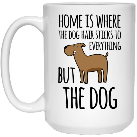 Home is Where the Dog Hair 15 oz. White Mug