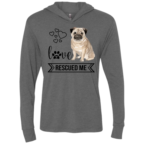 Pug Love Rescued Me Hooded T-Shirt