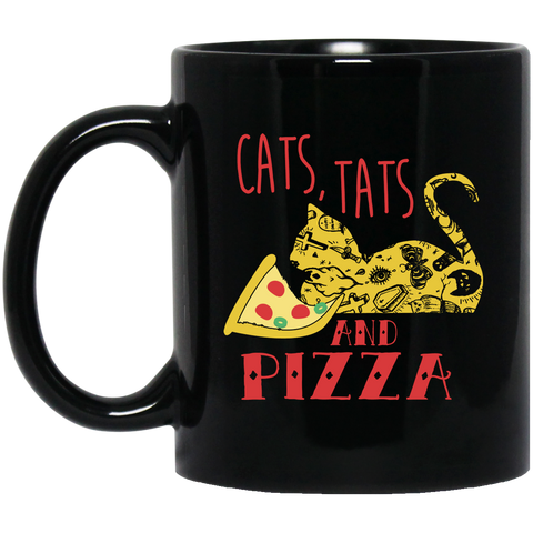 Cats, Tats, Pizza 11 oz. Black Mug