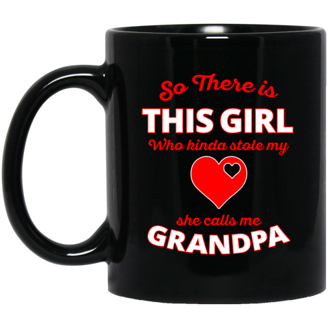 So There's This Girl, Who Kinda Stole My Heart. She Calls Me Grandpa High quality ceramic mug Dishwasher safe Microwave safe Black gloss 11 oz.