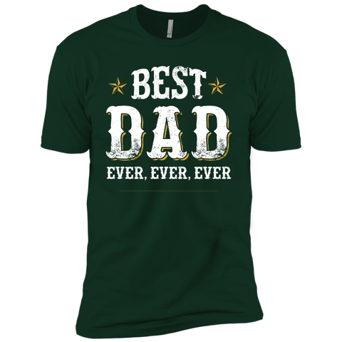 Best Dad Ever Ever Ever Next Level Short Sleeve T-Shirt