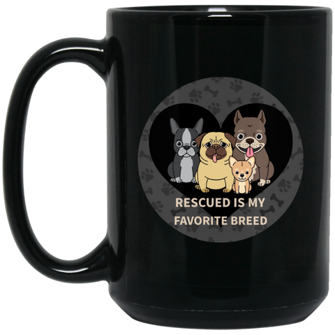 Rescued is My Favorite Breed 15oz black mug