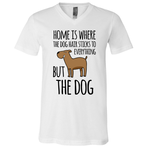 Home is Where the Dog Hair White V-Neck T-Shirt