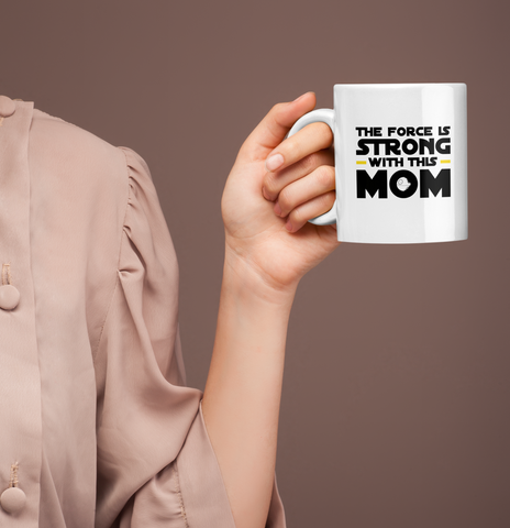 The Force is Strong White Coffee Mug - Sweet Dragon Mama