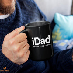 """iDad There's a Nap for That"" Black Mugs  A gift that will make him smile every time he uses it. Any occasion- Birthday, Father's Day, Christmas or just because.  High quality ceramic mug Dishwasher safe Microwave safe Black gloss 11 oz. 15oz"