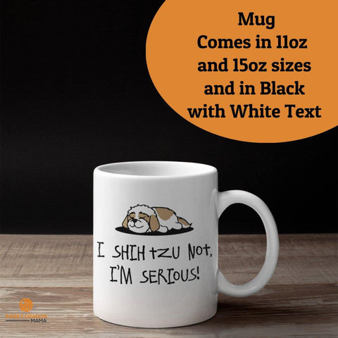 I Shih Tzu Not.. 11 oz. White Mug