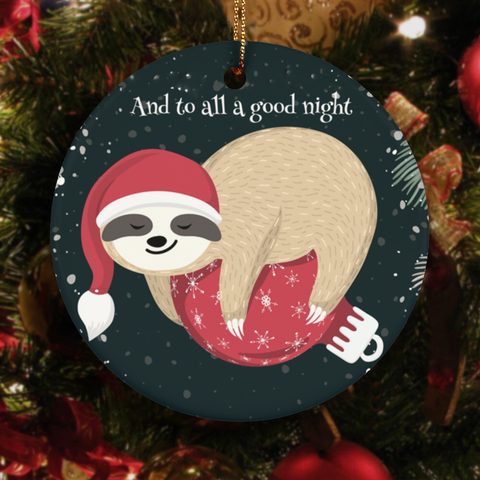 "Sloth Christmas Eve Circle Ornament ""and to all a good night"" 1-sided design Crafted from high quality ceramic material"