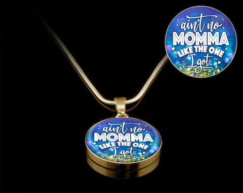 "High quality necklace of surgical grade stainless steel, wit 18kt gold. Blue-multicolor  front with ""ain't no Momma like the one I got"" on front . Personal engraving available on back."