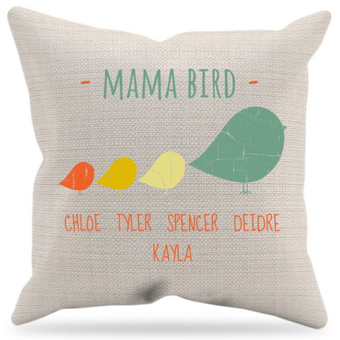 "An adorable customized pillow for any Mama Bird for any occasion- add names of children, students, pets . Great gift for any ""Mom"" who loves her flock. Every time she sees it she'll feel how much her flock appreciates her!  Mother's Day, Birthday, Christmas or just because. Canvas Zipper closure 18 inch x 18 inch Pillow Included 16X16 100 % Poly Pillow Insert. w/Poly Fiber Filling."
