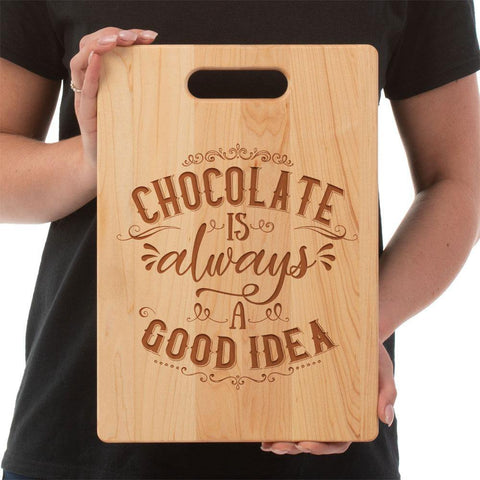 """Chocolate Always a Good Idea""-Custom Cutting Board"