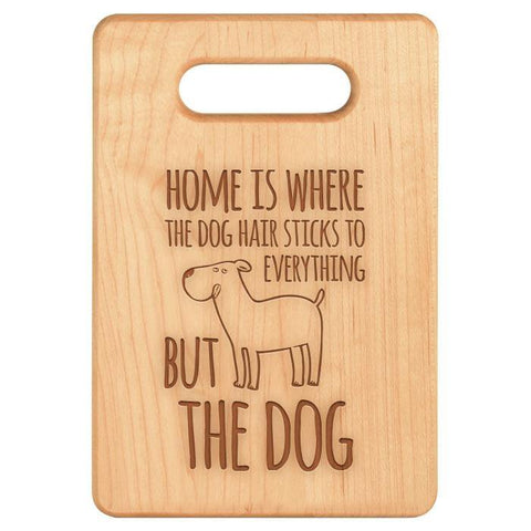 Home is Where the Dog Hair Cutting Board