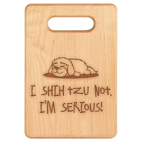 I Shih Tzu Not Cutting Board - Maple Laser Engraved