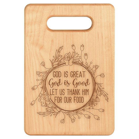 God is Great God is Good Cutting Board - Maple