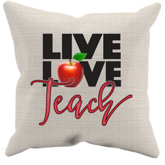 Live Love Teach Pillow Case Only