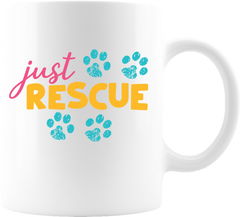 """Just Rescue""  Great gift for any dog or cat lover rescue human. Or treat yourself! 11 oz  High-quality white ceramic mug Microwave and dishwasher safe Measures 3.75"" tall #animal rescue #dog rescue #cat rescue"
