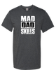 Image of Mad Dad Skills Unisex T-Shirt