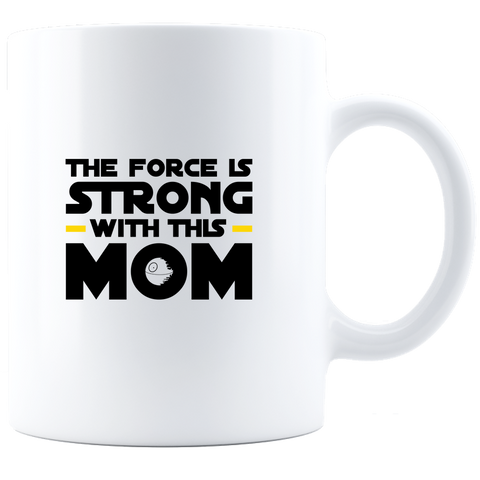 The Force is Strong White Coffee Mug