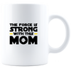 Image of The Force is Strong White Coffee Mug