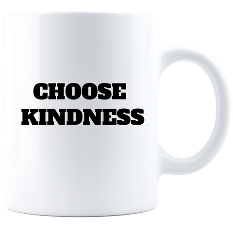 Choose Kindness- White Coffee Mug