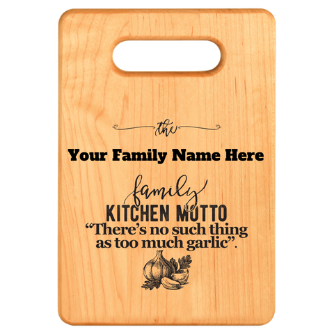 """Too Much Garlic""- Personalized Cutting Board -Maple"